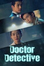 Nonton film Doctor Detective (2019) terbaru