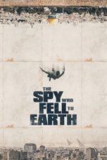 Nonton film The Spy Who Fell to Earth (2019) terbaru