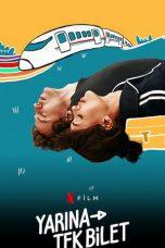Nonton film One-Way to Tomorrow (Yarina Tek Bilet) (2020) terbaru