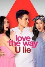 Nonton film Love the Way U Lie (2020) terbaru