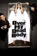 Nonton film Over My Dead Body (2012) terbaru