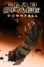 Nonton film Dead Space: Downfall (2008) terbaru