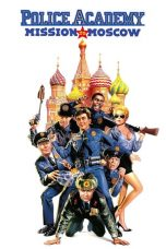 Nonton film Police Academy: Mission to Moscow (1994) terbaru