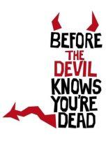 Nonton film Before the Devil Knows You're Dead (2007) terbaru