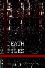 Nonton film Death Files (2020) terbaru