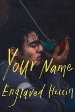 Nonton film Your Name Engraved Herein (2020) terbaru