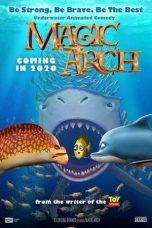 Nonton film Magic Arch 3D (2020) terbaru