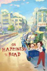Nonton film On Happiness Road (2018) terbaru