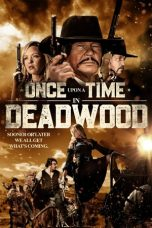 Nonton film Once Upon a Time in Deadwood (2019) terbaru