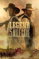 Nonton film The Legend of 5 Mile Cave (2019) terbaru