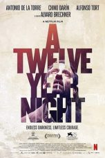 Nonton film A Twelve-Year Night (2018) terbaru