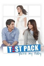 Nonton film Test Pack, You're My Baby (2012) terbaru