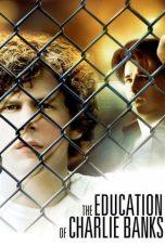 Nonton film The Education of Charlie Banks (2007) terbaru
