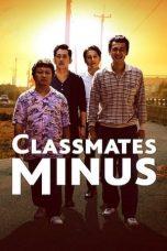 Nonton film Classmates Minus (2020) terbaru