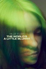 Nonton film Billie Eilish: The World's a Little Blurry (2021) terbaru