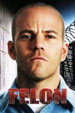 Nonton film Felon (2008) terbaru