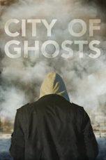 Nonton film City of Ghosts (2017) terbaru