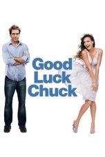 Nonton film Good Luck Chuck (2007) terbaru