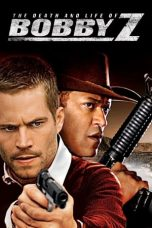 Nonton film Bobby Z (The Death and Life of Bobby Z) (2007) terbaru