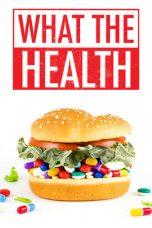 Nonton film What the Health (2017) terbaru