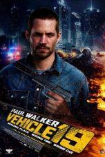 Nonton film Vehicle 19 (2013) terbaru