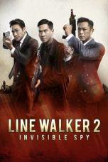 Nonton film Line Walker 2: Invisible Spy (Shi tu xing zhe 2: Die ying xing dong) (2019) terbaru
