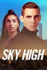 Nonton film Sky High (Hasta el cielo) (2020) terbaru