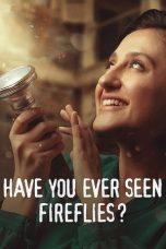 Nonton film Have You Ever Seen Fireflies? (2021) terbaru