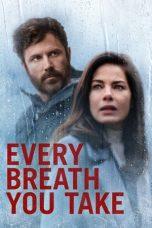 Nonton film Every Breath You Take (You Belong to Me) (2021) terbaru
