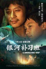 Nonton film Looking Up (Yin he bu xi ban) (2019) terbaru