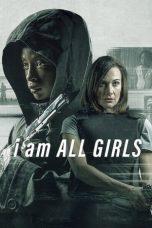 Nonton film I Am All Girls (2021) terbaru