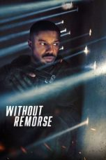 Nonton film Tom Clancy's Without Remorse (Without Remorse) (2021) terbaru