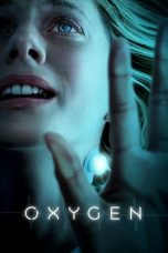 Nonton film Oxygen (Oxygène) (2021) terbaru