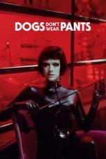 Nonton film Dogs Don't Wear Pants (2021) terbaru