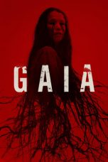 Nonton film Gaia (2021) terbaru