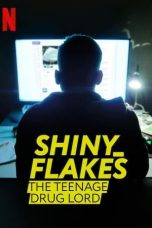 Nonton film Shiny_Flakes: The Teenage Drug Lord (2021) terbaru