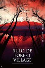 Nonton film Suicide Forest Village (2021) terbaru