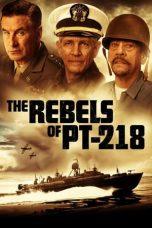 Nonton film The Rebels of PT-218 (2021) terbaru