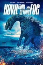 Nonton film Howl from Beyond the Fog (2019) terbaru