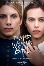 Nonton film The Mad Women's Ball (2021) terbaru