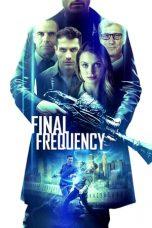 Nonton film Final Frequency (2021) terbaru