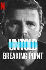Nonton film Untold: Breaking Point (2021) terbaru