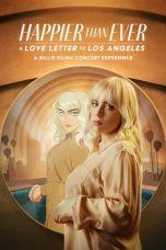 Nonton film Happier Than Ever: A Love Letter to Los Angeles (2021) terbaru