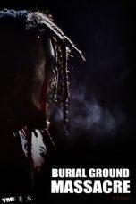Nonton film Burial Ground Massacre (2021) terbaru