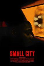 Nonton film Small City (2021) terbaru