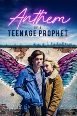 Nonton film Anthem of a Teenage Prophet (2019) terbaru